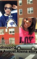 kidnapped { an August Alsina story } by colesbaes