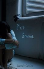 For Emma by marrahlove