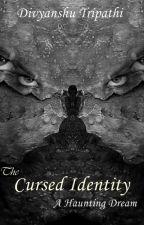 The Cursed Identity- A Haunting Dream by dashavatar