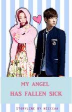 My Angel Has Fallen Sick by Niiccaa