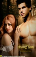 The Twilight Saga: Rising Sun (Fanfiction) by Miley_Mehak