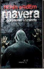 """MAVERA 1 """"Görünenin Ötesinde"""" MAVERA 2 """"Gücün Ötesinde"""" by NehirErdem7"""