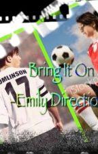 Bring it on! ( Louis fan fic) by emilydirectionn