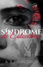 Síndrome de Estocolmo by anafahndrich