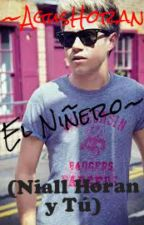 El Niñero♥ (Niall Horan y Tú) by aguspascu104