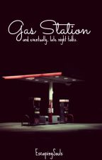 Gas Station [Complete] by EscapingSouls