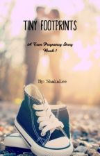 Tiny Footprints (A teen pregnancy Story) by ShakaLee