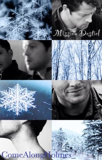 Mission Destiel (Destiel!Frozen AU)