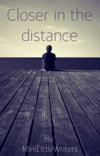 Closer in the distance (english version) by MiniLittleWriters