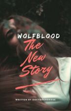 Wolfblood, the new story by DoctorAndRose