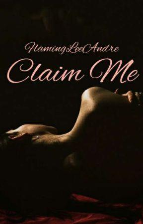 Claim Me by FlamingLeeAndre