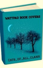 Wattpad Book Covers [closed] by cats_of_all_clans