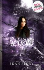 Unleashing Demons ||Demons Duology Bk.1|| by mrjeanfiery
