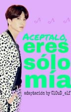 Acéptalo: eres solo mía |Leeteuk&tú| (adaptada) Super Junior by ClOuD_elf
