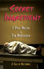 Secret Ingredient by FPaulWilson