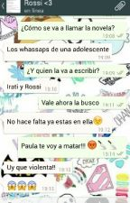 LOS WHATSAPPS  DE UNA ADOLESCENTE by laschicasdelte
