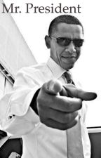 Mr. President (Obamney) by blessthisstory