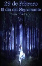 29 de Febrero: El Día del Nigromante by Sora_Cuadrado