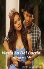Maria La Del Barrio: Pagbigyang Muli - Enrich by misseenlove