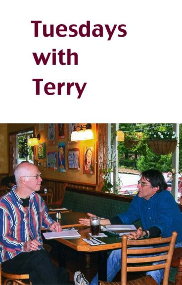 Tuesdays with Terry by JoeCottonwood
