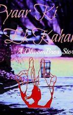 Pyaar Ki Ek Kahaani by DhoomBrosFamily