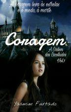 CORAGEM- A Ordem Dos Escolhidos Vol.1 by YasmimFurtado