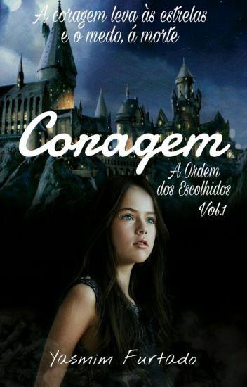 CORAGEM- A Ordem Dos Escolhidos Vol.1