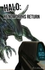Halo: Xenomorphs Return by CrazyBirdMan59