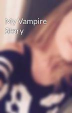 My Vampire Story by georgiarose213