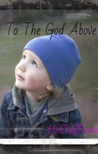 To The God Above by HisChildForever