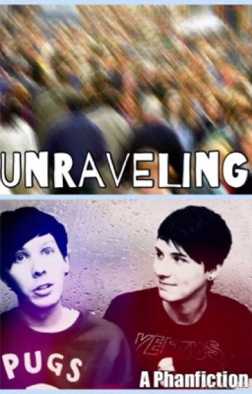 Unraveling-A Phanfiction