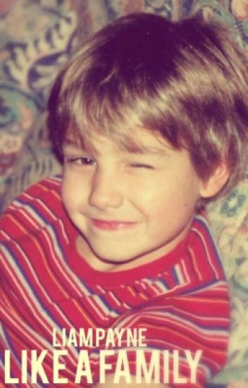 Like a family ➡Liam Payne [#1]