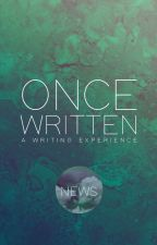 ONCE WRITTEN : NEWS by -OnceWritten-