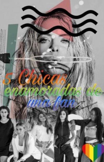 5 Chicas Enamoradas De Una FAN (Fifth Harmony & Tú)