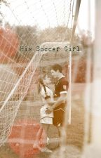 His Soccer Girl by TheyCallMeRy