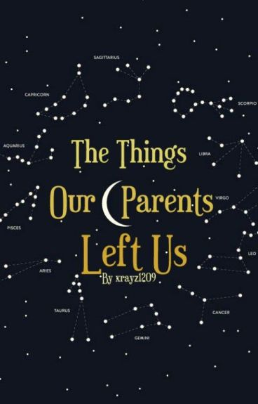 The Things Our Parents Left Us