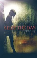 Seize The Day by bechaRg