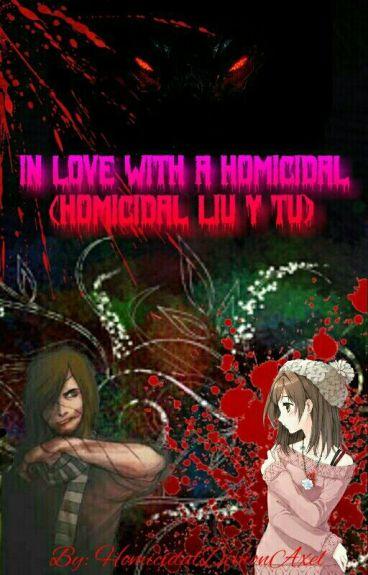 In Love With a Homicidal (Homicidal Liu y tu) [EN MODIFICACIÓN)]