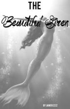 The Beautiful Siren (Slow edits and updates!) by jamerzzzz