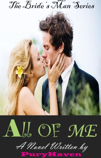 The Bride's Man series: All of me