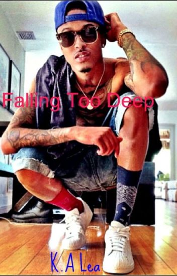Falling Too Deep (Book 2 of Relations) -August Alsina Story-