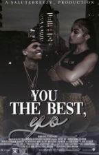 You the Best, Yo by salutebreezy_