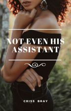 Not Even His Assistant by simply_criss