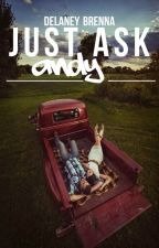 Just Ask Andy by DelaneyBrenna