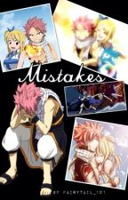 Mistakes (#Wattys2014) {TheAnimeWattys2015} by Fairytail_101