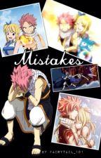 Mistakes (#Wattys2014) {TheAnimeWattys2015} by Fairytail_101