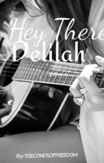Hey There, Delilah - A 5 Seconds of Summer story