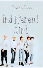 Indifferent Girl (Sequel to Autistic Girl) by YurieLee