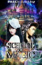 School Of Magic ✔️ by HonestlynWP