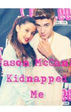 Jason McCann Kidnapped Me! by maya_1890